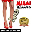 Miami Mummies: A Wendy Darlin Comedy Mystery (       UNABRIDGED) by Barbara Silkstone Narrated by Laura Jennings