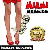 Miami Mummies: A Wendy Darlin Comedy Mystery | Barbara Silkstone
