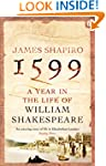 1599: A Year in the Life of William S...