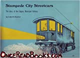 img - for Stampede City Streetcars: The Story of the Calgary Municipal Railway (Railfare Book) book / textbook / text book