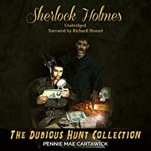 Sherlock Holmes: The Dubious Hunt Collection: A Sherlock Holmes Mystery Series, Book 1 (       UNABRIDGED) by Pennie Mae Cartawick Narrated by Richard Henzel