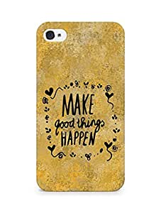 AMEZ make good things happen Back Cover For Apple iPhone 4