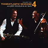 Transatlantic Sessions - Series 4: Volume Two