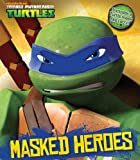 Teenage Mutant Ninja Turtles Masked Heroes: Book with Mask (Dress-Up)
