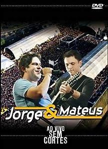 Ao Vivo - Sem Cortes - Jorge & Mateus