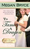 To Tame A Dragon (The Reluctant Bride Collection Book 2)
