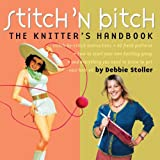 Stitch 'N Bitch: The Knitters Handbook (0761128182) by Stoller, Debbie