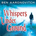 Whispers Under Ground: Peter Grant, Book 3 Audiobook by Ben Aaronovitch Narrated by Kobna Holdbrook-Smith