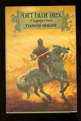 Arthur Rex: A Legendary Novel, Thomas Berger