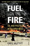 Fuel on the Fire: Oil and Politics in...