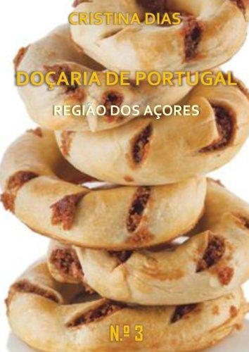 Doçaria de Portugal - Região dos Açores (Portuguese Edition) by Cristina Dias