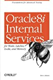Oracle 8i Internal Services: for Waits, Latches, Locks, and Memory