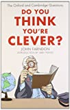 Do You Think Youre Clever?: The Oxford and Cambridge Questions