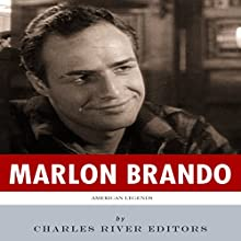 American Legends: The Life of Marlon Brando (       UNABRIDGED) by Charles River Editors Narrated by James Weippert