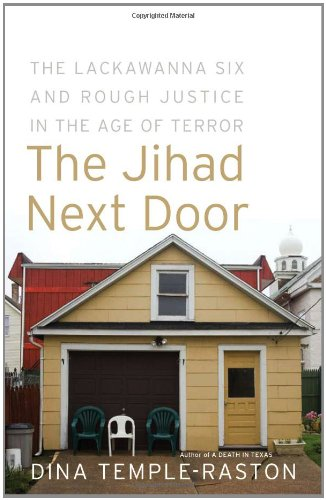 The Jihad Next Door: The Lackawanna Six and Rough Justice...