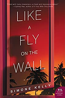 Book Cover: Like a Fly on the Wall: A Novel