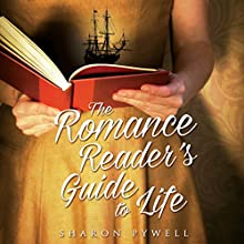 The Romance Reader's Guide to Life: A Novel Audiobook by Sharon Pywell Narrated by Carly Robins