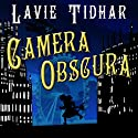 Camera Obscura: Bookman Histories, Book 2 Audiobook by Lavie Tidhar Narrated by Karen Cass