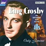 Bing Crosby:  Only Forever (His Great...
