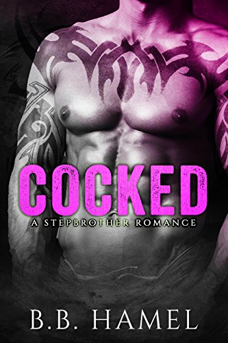 Cocked: A Stepbrother Romance