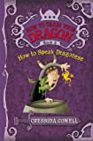 img - for How to Train Your Dragon: How to Speak Dragonese (How to Train Your Dragon (Heroic Misadventures of Hiccup Horrendous Haddock III)) book / textbook / text book