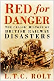 Red for Danger: The Classic History of British Railway Disasters