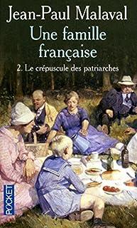 Une famille française : [2] : Le crépuscule des patriarches