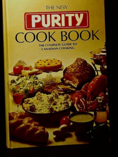 The New Purity Cook Book: The Complete Guide to Canadian Cooking by n/a