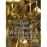 """Das goldene Weihnachtsbuch. Weihnachtsgeschichten und Weihnachtsgedichtevon """"Patricia Koelle"""""""