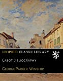 img - for Cabot Bibliography book / textbook / text book