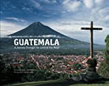 img - for Guatemala: A Journey Through the Land of the Maya book / textbook / text book