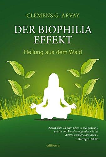 Der Biophilia-Effekt - Heilung aus dem Wald
