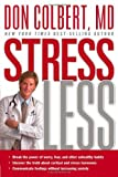 img - for Stress Less: Break the Power of Worry, Fear, and Other Unhealthy Habits book / textbook / text book