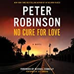 No Cure for Love: A Novel | Peter Robinson