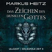 Das Zeichen des Dunklen Gottes (Ulldart - Die dunkle Zeit 3) | Markus Heitz