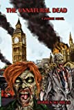Darren WJ Mills The Unnatural Dead: A Zombie Novel