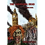 The Unnatural Dead: A Zombie Novelby Darren WJ Mills