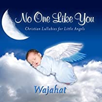 No One Like You, Personalized Lullabies for Wajahat - Pronounced ( Wye-Ette )
