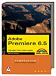 Adobe Premiere 6.5 - Kompendium . Vid...