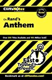 CliffsNotes on Rand's Anthem (Cliffsnotes Literature Guides) (0764585576) by Andrew Bernstein