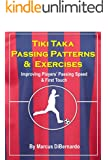 Tiki Taka Passing Patterns & Exercises: Improving Players' Passing Speed & First Touch (English Edition)