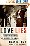 Love Lies: A True Story of Marriage a...