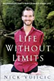 img - for Life Without Limits: Inspiration for a Ridiculously Good Life book / textbook / text book