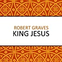 King Jesus (       UNABRIDGED) by Robert Graves Narrated by Philip Bird