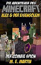 Minecraft: Die Abenteuer Des Minecraft Alex Und Der Eisengolem: Der Zombie Spion (wikinger Minecraft Lustiger Comic 2) (german Edition)