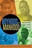 img - for Boyhood to Manhood: Deconstructing Black Masculinity through a Life Span Continuum (Black Studies and Critical Thinking) book / textbook / text book