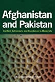Afghanistan and Pakistan: Conflict, Extremism, and Resistance to Modernity by Khan, Riaz Mohammad (2011) Hardcover
