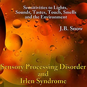 Sensory Processing Disorders and Irlen Syndrome Audiobook