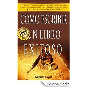 COMO ESCRIBIR UN LIBRO EXITOSO eBook: Miguel Layus: Amazon