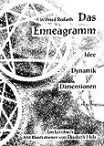 Das Enneagramm: Idee - Dynamik - Dimensionen - Ein Lernbuch